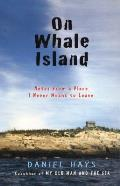 On Whale Island Notes from a Place I Never Meant to Leave