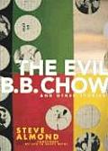 Evil B B Chow & Other Stories