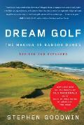 Dream Golf The Making of Bandon Dunes Revised & Expanded 2nd Edition