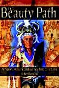 Beauty Path A Native American Journey Into One Love