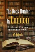 The Book Hunter In London, Part One