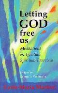 Letting God Free Us Meditations On Ignat