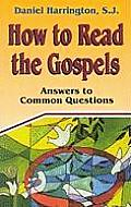 How to Read the Gospels: Answers to Common Questions