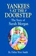 Yankees on the Doorstep: The Story of Sarah Morgan