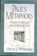 Pauls Metaphors Their Context & Characte