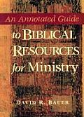 Annotated Guide to Biblical Resources for Ministry