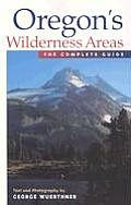 Oregons Wilderness Areas The Complete Guide
