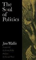 Soul of Politics A Practical & Prophetic Vision for Change