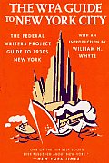 WPA Guide to New York City The Federal Writers Project Guide to 1930s New York