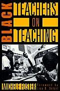 Black Teachers on Teaching