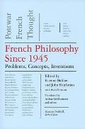 French Philosophy Since 1945: Problems, Concepts, Inventions, Postwar French Thought