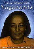 Conversations with Yogananda: Stories, Sayings, and Wisdom of Paramhansa Yogananda