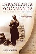 Paramhansa Yogananda: A Biography with Personal Reflections and Reminiscences