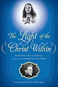 The Light of the Christ Within: Inspired Talks by Reverand John Laurence, a Direct Disciple of Paramhansa Yogananda