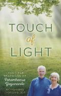 Touch of Light: Living the Teachings of Paramhansa Yogananda