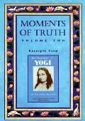 Moments Of Truth Volume 2