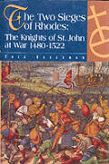 Two Sieges Of Rhodes The Knights Of St J