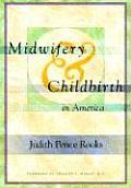 Midwifery & Childbirth In America