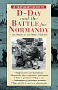 Travellers Guide To D Day & Battle For Nor 2nd Edition