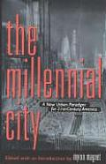 Millennial City A New Urban Paradigm for 21st Century America