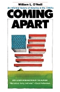 Coming Apart An Informal History of America in the 1960s