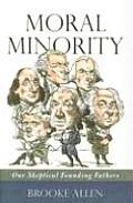 Moral Minority Our Skeptical Founding Fathers