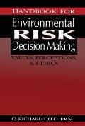 Handbook for Environmental Risk Decision Making: Values, Perceptions, and Ethics