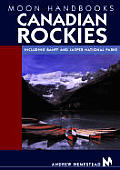 Moon Canadian Rockies Handbook 3rd Edition