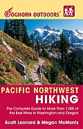 Foghorn Outdoors Pacific Northwest Hiking The Complete Guide to More Than 1000 of the Best Hikes in Washington & Oregon
