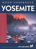 Moon Yosemite Handbook 1st Edition