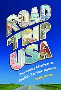 Road Trip USA Cross Country Adventures on Americas Two Lane Highways