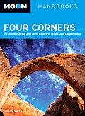 Moon Handbooks Four Corners Including Navajo & Hopi Country Moab & Lake Powell
