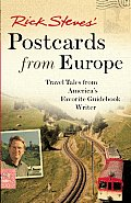 Rick Steves Postcards from Europe Travel Tales from Americas Favorite Guidebook Writer