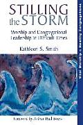 Stilling the Storm: Worship and Congregational Leadership in Difficult Times