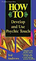 How To Develop & Use Psychic Touch