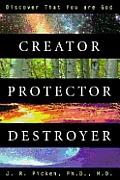 Creator Protector Destroyer