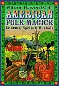 American Folk Magick Charms Spells & Herbals