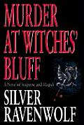 Murder at Witches Bluff A Novel of Suspense & Magick