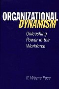Organizational Dynamism: Unleashing Power in the Workforce