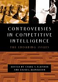 Controversies in Competitive Intelligence: The Enduring Issues