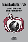 Reinventing the University: A Radical Proposal for a Problem-Focused University
