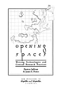 Opening Spaces: Writing Technologies and Critical Research Practices