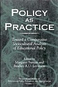 Policy as Practice: Toward a Comparative Sociocultural Analysis of Educational Policy