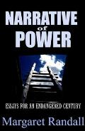 Narrative of Power Essays for an Endangered Century