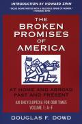 The Broken Promises of America Volume 1: At Home and Abroad, Past and Present, an Encyclopedia for Our Times, Volume 1: A-L
