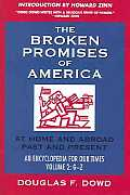 The Broken Promises of America Volume 2: At Home and Abroad, Past and Present, an Encyclopedia for Our Times Volume 2: M-Z
