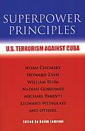 Superpower Principles U S Terrorism Against Cuba
