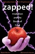 Zapped Irradiation & The Death Of Food