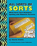 All Sorts Of Sorts: Word Sorts That Reinforce Spelling And Phonetic Patterns