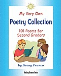 My Very Own Poetry Collection: 101 Poems For Second Graders